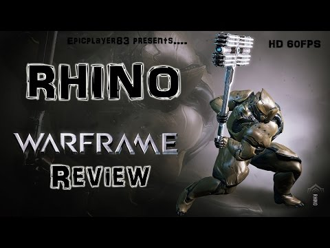 Rhino Warframe Review! 2016 HD