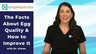 The Facts About Egg Quality and How to Improve It