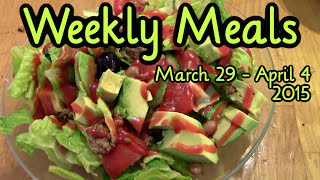 Weekly Meals ~ March 29th April 4th, 2015