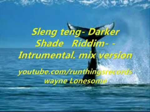 Sleng Teng - darker Shade -Riddim- Intrumental- Mix version.