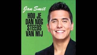 Jan Smit - Hou Je Dan Nog Steeds Van Mij