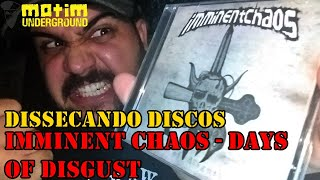 Dissecando Discos #57 - IMMINENT CHAOS - Days of Disgust