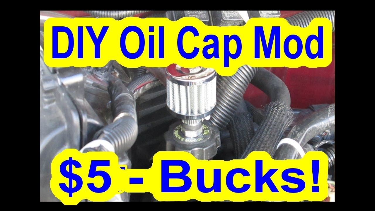 DIY Oil Cap Crankcase Breather Mod - $5 Buck Oil Valve Cover Blow By Gas  Diesel Engine Ventilation