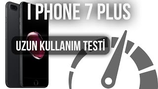 iPhone 7 Plus: Uzun Kullanım Testi