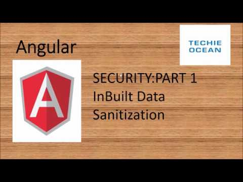 ANGULAR 7 SECURITY : INBUILT DATA SANITIZATION thumbnail