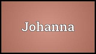 Johanna Meaning