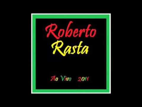 Roberto Rasta 2011- CD Completo - REGGAE