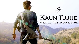 KAUN TUJHE - Deadvil Spark Project | Metal Instrumental Cover | M.S. DHONI -THE UNTOLD STORY