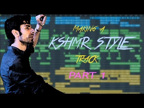 Making a KSHMR Style Track | Melody and Chords (Part 1)| FL Studio Tutorial
