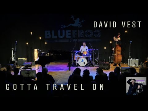 David Vest - Gotta Travel On [Live @ Blue Frog Studios]