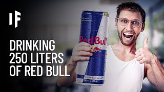 What Happens If Y๐u Drink 1,000 Red Bulls in a Month?