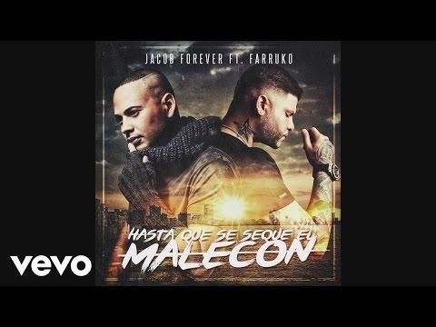 Jacob Forever - Hasta Que Se Seque el Malec�n (Remix)[Cover Audio] ft. Farruko