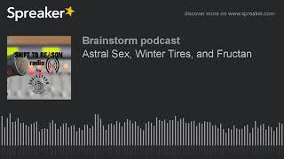 Astral Sex, Winter Tires, and Fructan