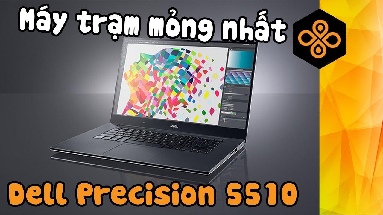 Máy trạm di dộng mỏng nhẹ nhất – Dell Precision 5510