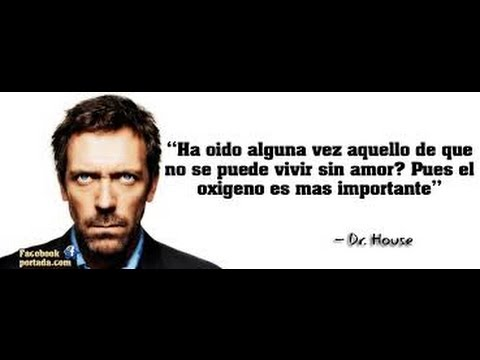Frases Del Dr House Youtube