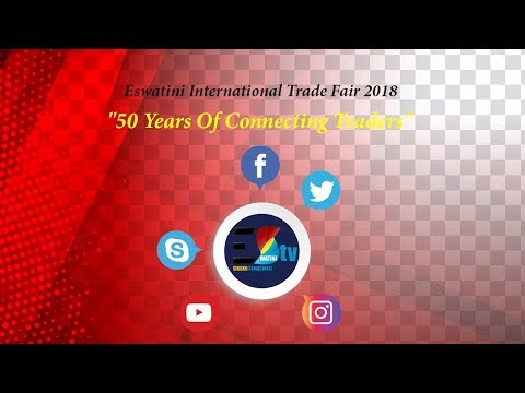 "Live broadcast: day #3, The Eswatini International Trade Fair 2018  ""50 Years Of Connecting Traders"""
