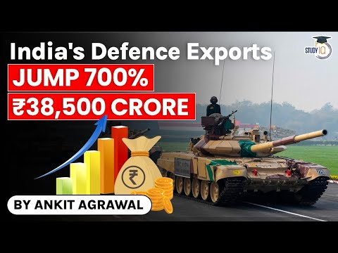 India's Defence Exports jump 700% to Rs 38,500 crore - Defence Current Affairs UPSC, CAPF, CDS exams
