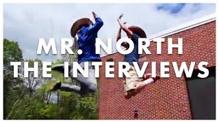 Video MR. NORTH: The Interviews - A Honthy Film download MP3, 3GP, MP4, WEBM, AVI, FLV September 2017
