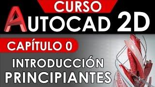 Curso Autocad 2D - Capitulo 0, Introducción Para Principiantes