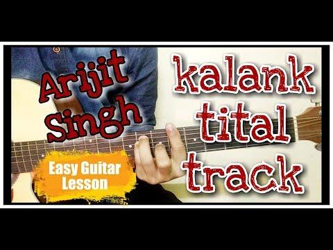 kalank-tital-track-guitar-lesson-||-open-chords,-strumming-||-kalank-||-arijit-singh