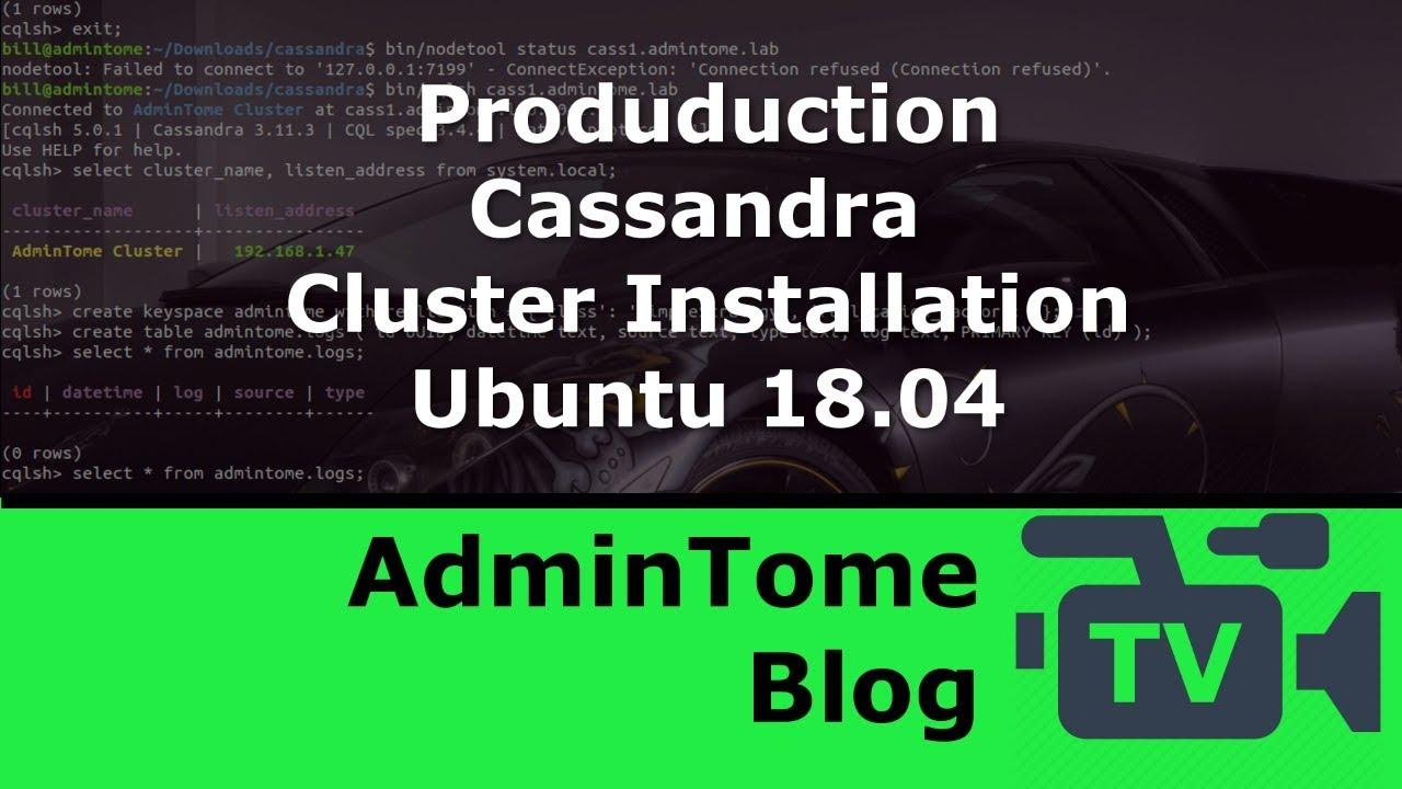Cassandra Cluster Install on Ubuntu 18 04 for Big Data - DZone Big Data