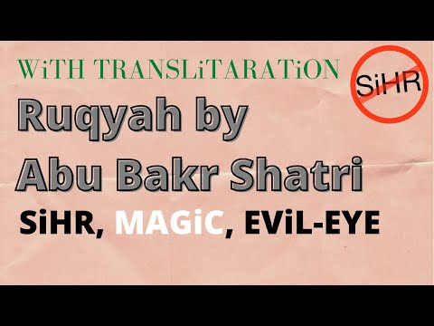 Ruqyah | Magic, Sihr, Jinn, Evil-Eye | Abu Bakr Shatri | selftreatment with Translitaration