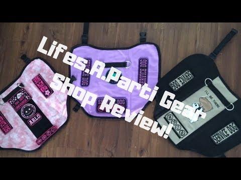 Lifes A Parti Service Dog Gear Shop Themed Vest Review!