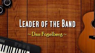 Leader Of The Band- KARAOKE VERSION - as popularized by Dan Fogelberg