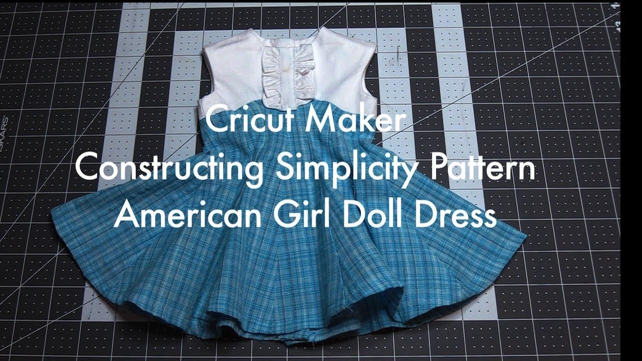 Cricut Maker Simplicity American Girl Doll Dress Part Two Youtube