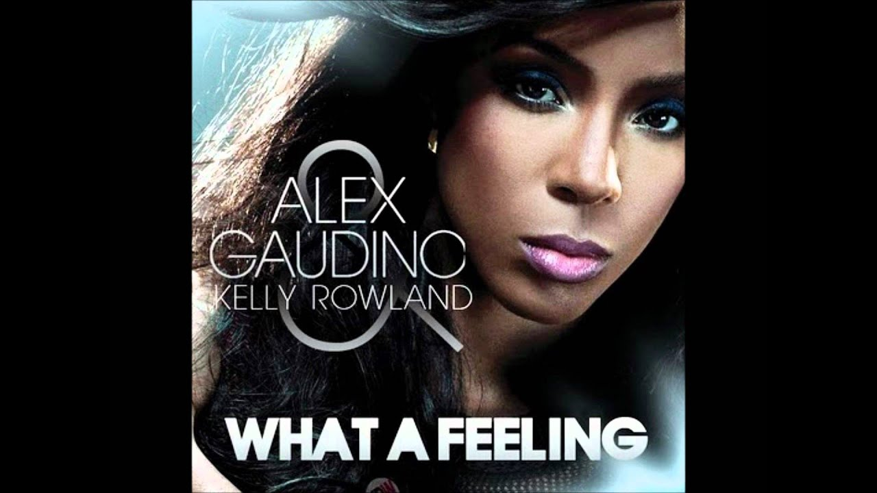 Alex Gaudino ft Kelly Rowland What A Feeling ( Offical ...