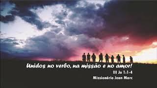 """""""Unidos no verbo, na missão e no amor!"""" - Missionário Jean Marc - 03/11/2019, 09h."""