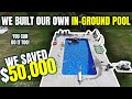 We built our own in-ground pool and saved $50,000!