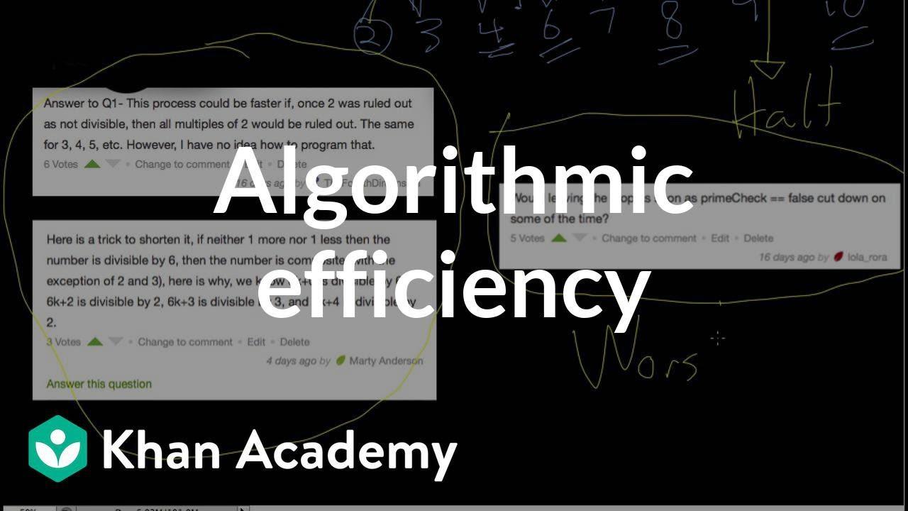 Algorithmic efficiency (video) | Khan Academy