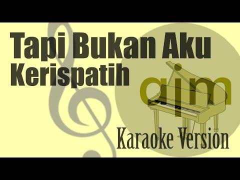 Kerispatih - Tapi Bukan Aku Karaoke | Ayjeeme Karaoke