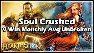 [Hearthstone] Soul Crushed - 9 Win Monthly Average Unbroken