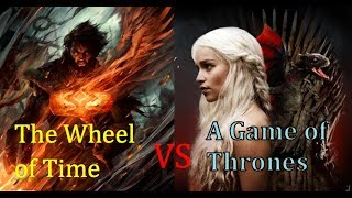 A GAME OF THRONES VS. THE WHEEL OF TIME