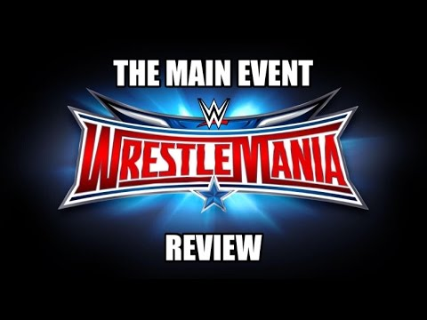 WWE WrestleMania 32 Results: Analyzing How Every Match from ...