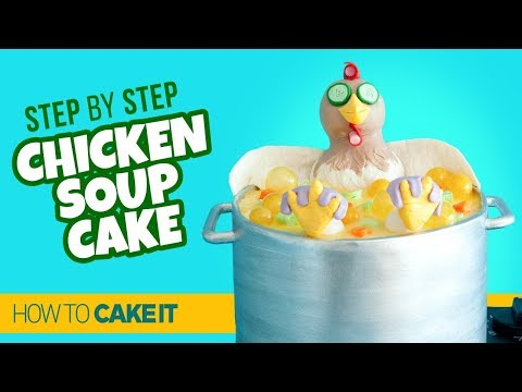 Cheeky Chicken Soup Cake By Cassie Garner | How To Cake It Step By Step