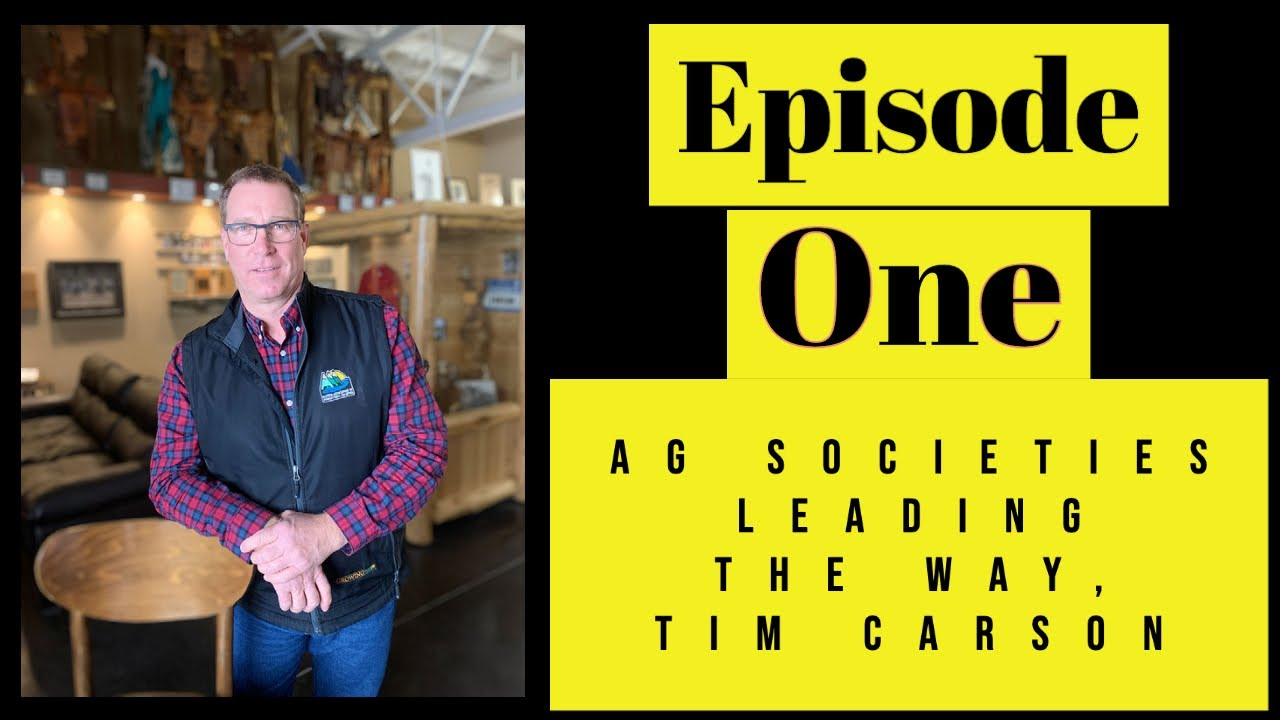 Alberta Agricultural Societies leading the way, with Tim Carson