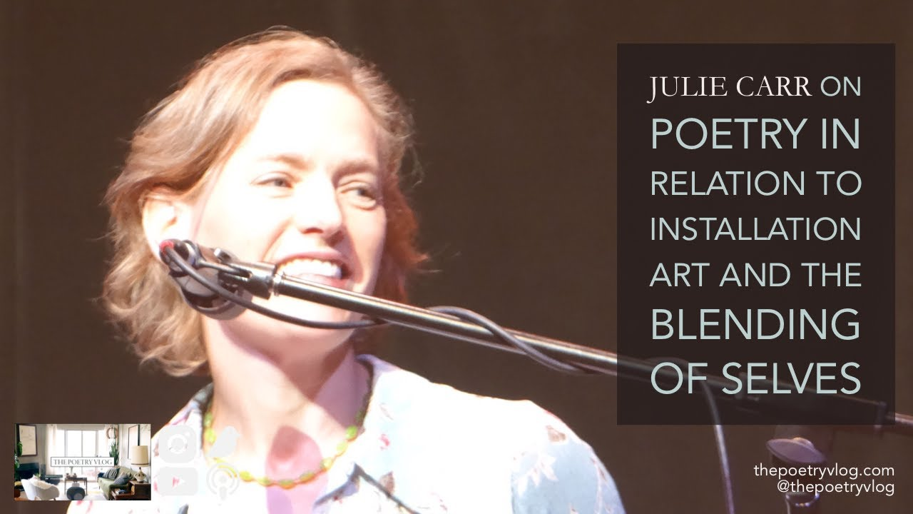 #Poet Julie Carr on Poetry, Installation Art, and the Blending of Selves