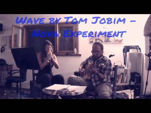 Wave by Tom Jobim | Nova Experiment