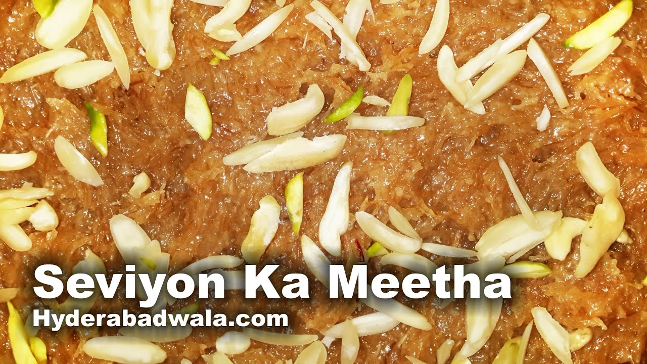 Seviyon Ka Meetha Recipe Video How To Make Hyderabadi Sweet Vermicelli Easy Simple Youtube