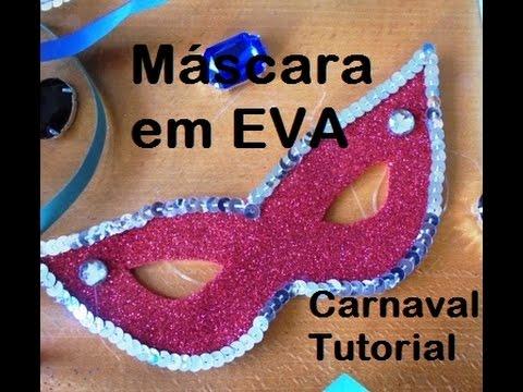 Tutorial de carnaval m scara r pida em eva youtube - Mascaras para carnaval ...