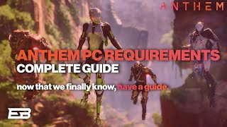 ANTHEM FULL PC SYSTEM REQUIREMENTS GUIDE! // Anthem Gameplay (2019)
