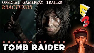 E3 Shadow of the TOMB RAIDER Official Gameplay Trailer [REACTION!!]