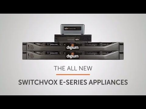 The All New Switchvox E-Series Appliances from Digium