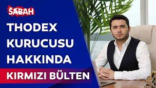 Thodex kurucusu Faruk Fatih Özer için kırmızı bülten talebi