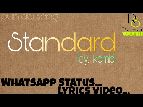Standard Whatsapp Lyrics Status Video By Kambi