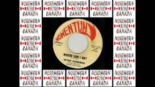 WYNN CAMERON - WHERE CAN I GO (MOMENTUM) #NORTHERN SOUL CANADA