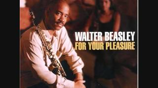 Walter Beasley - For Your Pleasure